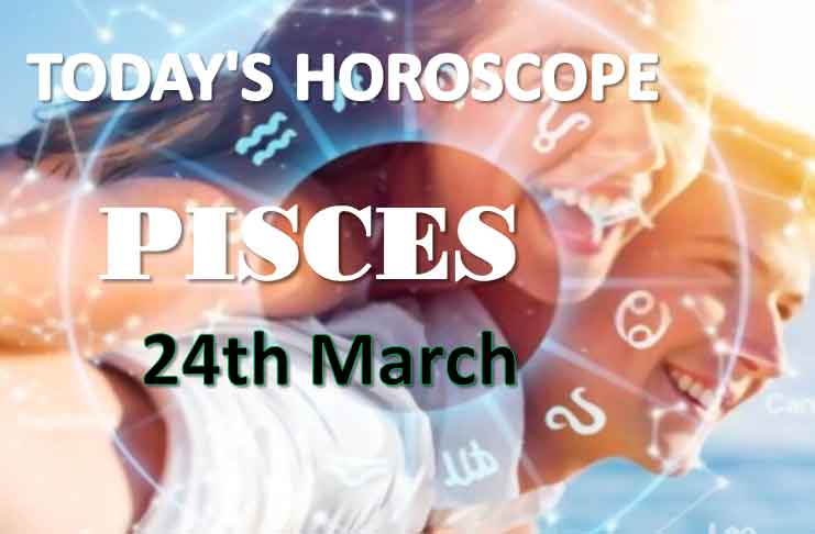 pisces daily horoscope for today wednesday march 24th 2021