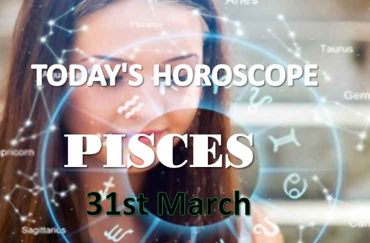 pisces daily horoscope for today tuesday march 31st 2021