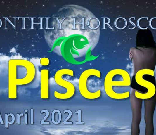 pisces april 2021 monthly horoscope