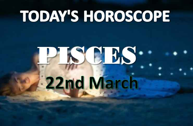 pisces daily horoscope for today monday march 22nd 2021