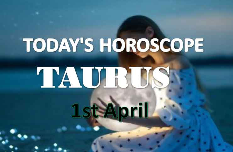 taurus daily horoscope for today thursday april 1st 2021