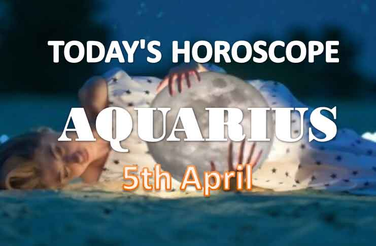 aquarius daily horoscope for today saturday april 5th 2021