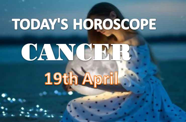 cancer daily horoscope for today monday april 19th 2021