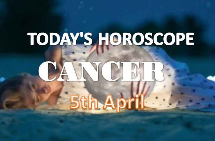 cancer daily horoscope for today saturday april 5th 2021