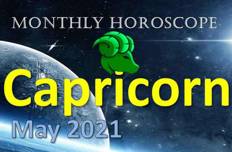 capricorn monthly horoscope for may 2021