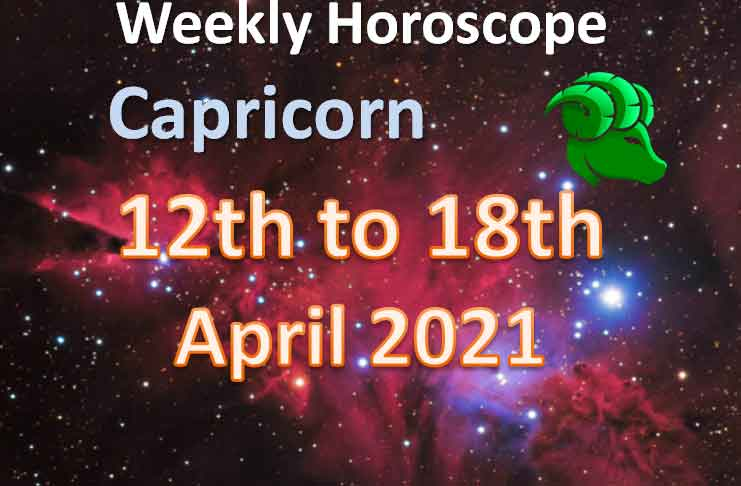 capricorn weekly horoscope 12th to 18th april 2021