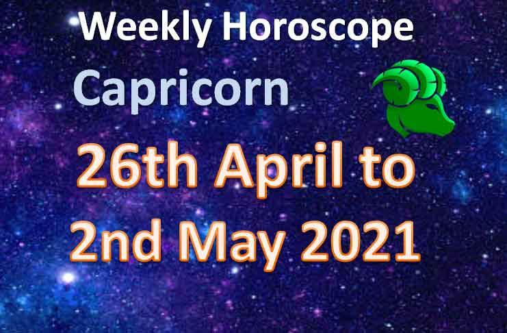 capricorn weekly horoscope 26th april to 2nd may 2021