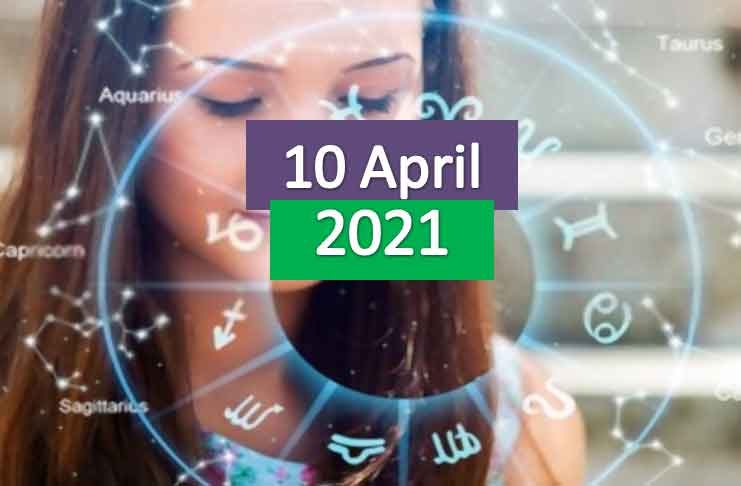 daily horoscope today 10th april 2021