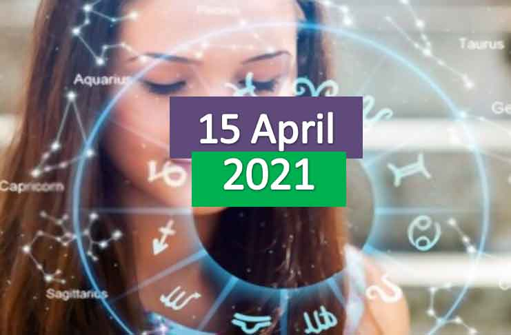 daily horoscope today 15th april 2021