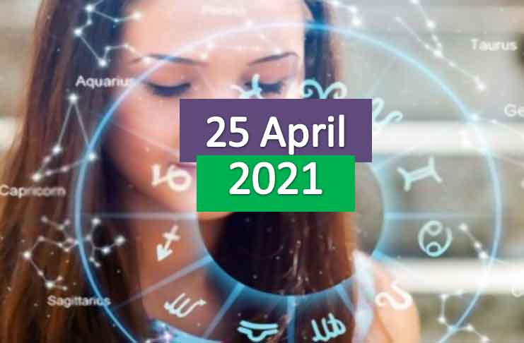 daily horoscope today 25th april 2021