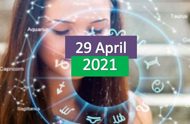 daily horoscope today 29th april 2021