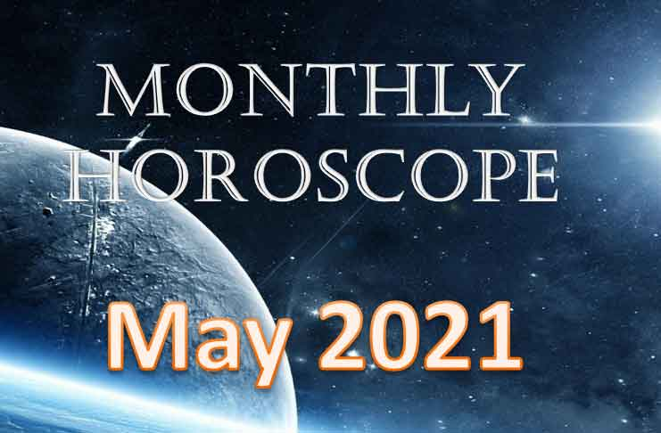 monthly horoscope for may 2021