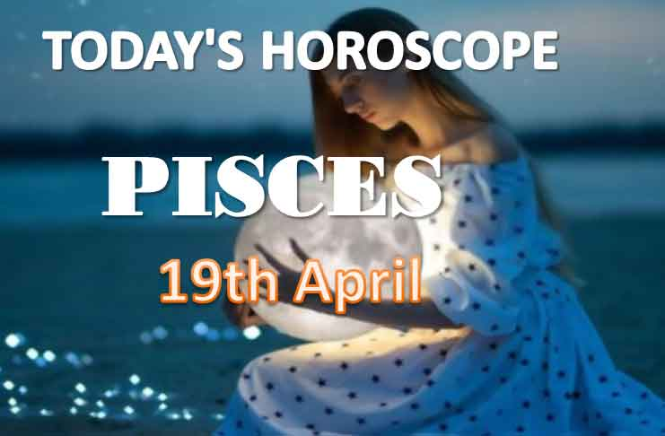 pisces daily horoscope for today monday april 19th 2021