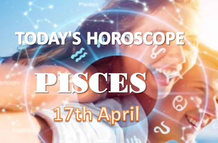 pisces daily horoscope for today saturday april 17th 2021