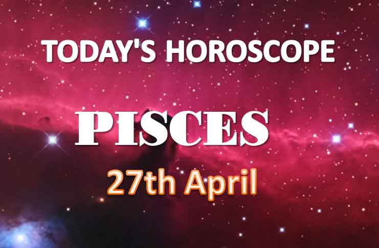pisces daily horoscope for today tuesday april 27th 2021