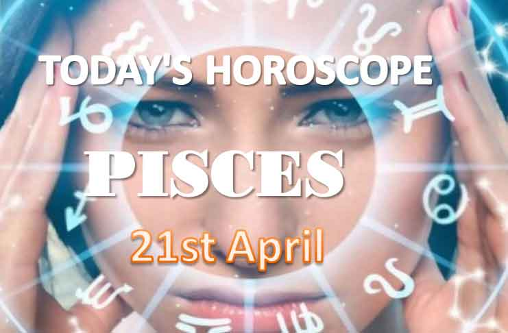 pisces daily horoscope for today wednesday april 21st 2021