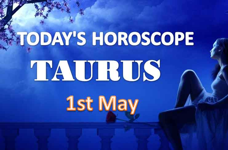 taurus daily horoscope for today saturday may 1st 2021