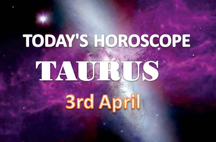 taurus daily horoscope for today saturday april 3rd 2021