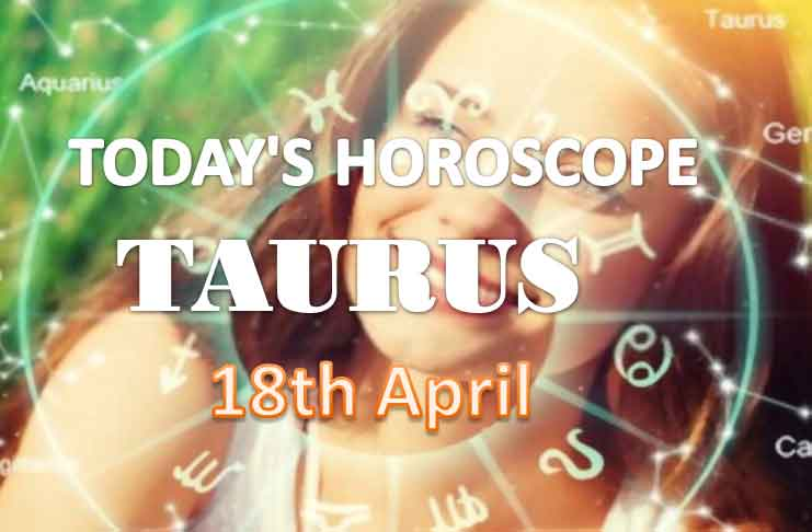 taurus daily horoscope for today sunday april 18th 2021