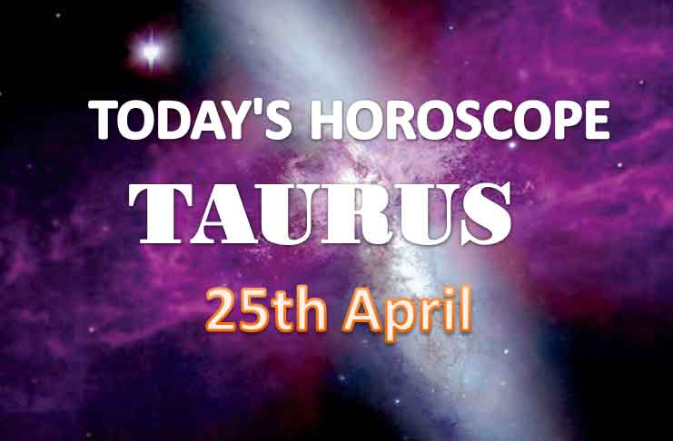 taurus daily horoscope for today sunday april 25th 2021