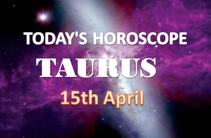 taurus daily horoscope for today thursday april 15th 2021