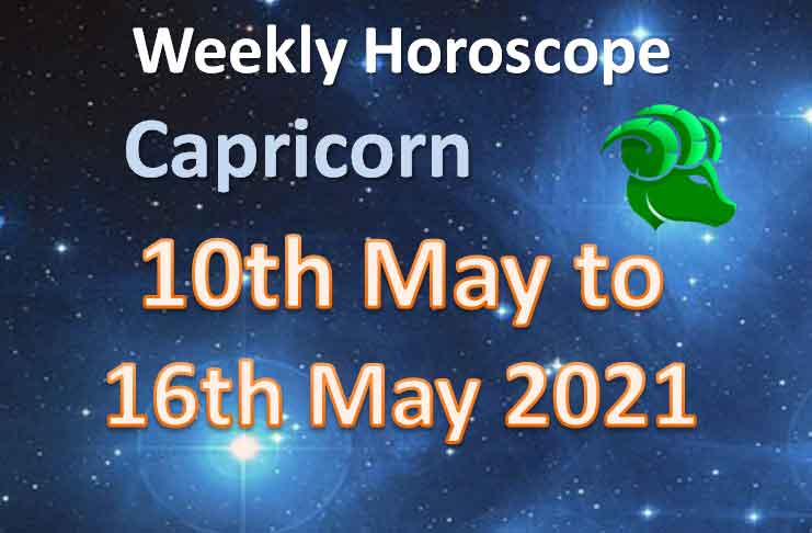 capricorn weekly horoscope for 10th to 16th may 2021