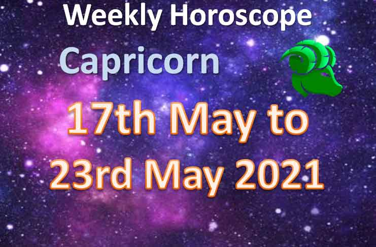 capricorn weekly horoscope 17th to 23rd may 2021
