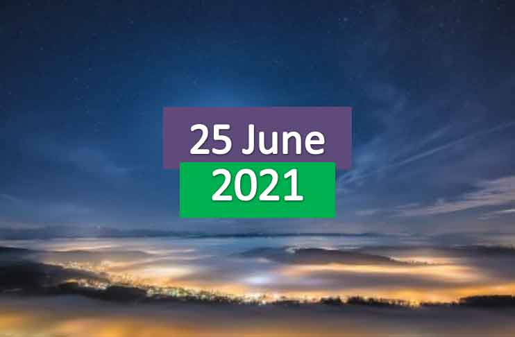 daily horoscope today 25th june 2021