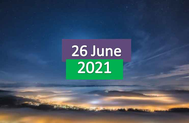 daily horoscope today 26th june 2021