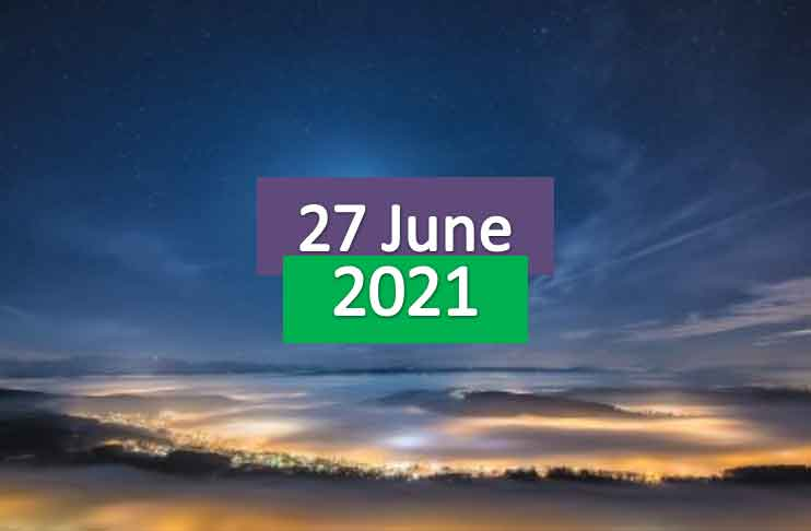 daily horoscope today 27th june 2021