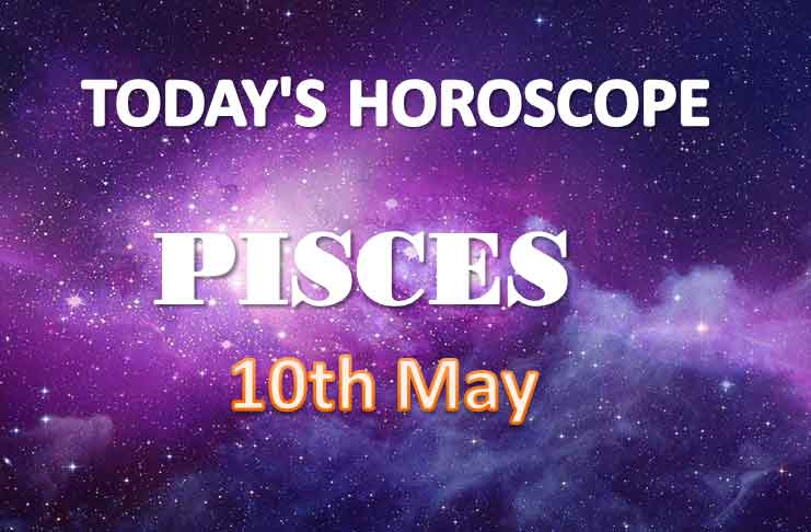 pisces daily horoscope for today monday may 10th 2021