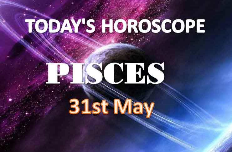 pisces daily horoscope for today monday may 31st 2021