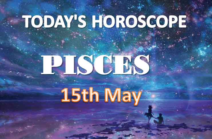 pisces daily horoscope for today saturday may 15th 2021