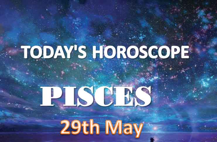 pisces daily horoscope for today saturday may 29th 2021