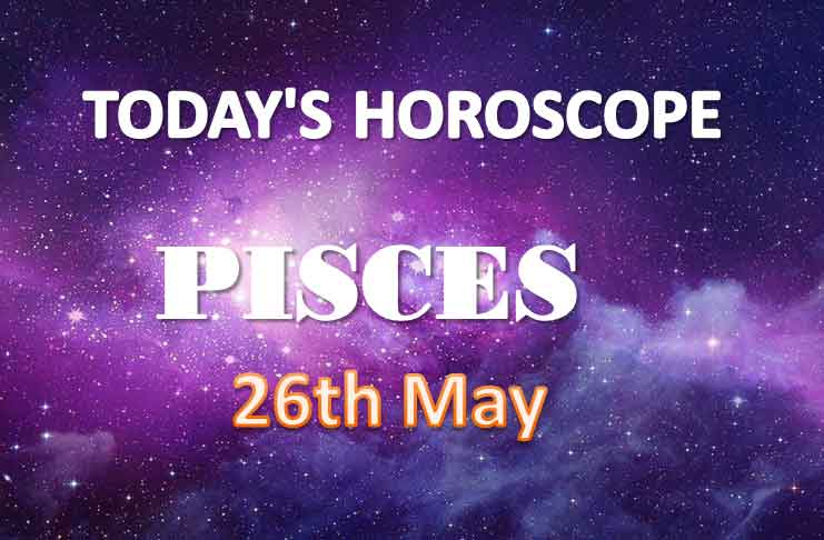 pisces daily horoscope for today wednesday may 26th 2021
