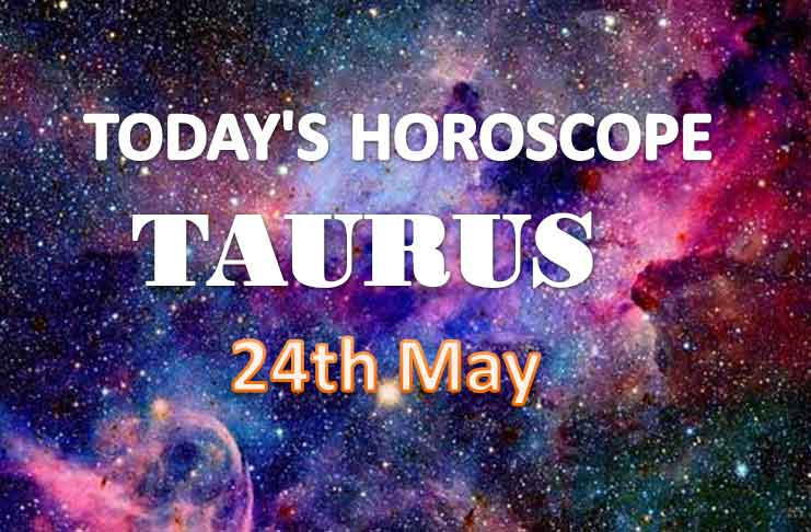 taurus daily horoscope for today monday may 24th 2021