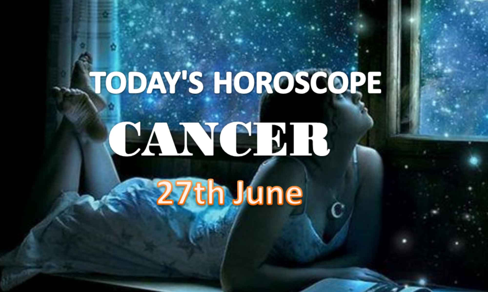 cancer daily horoscope for today sunday june 27th 2021