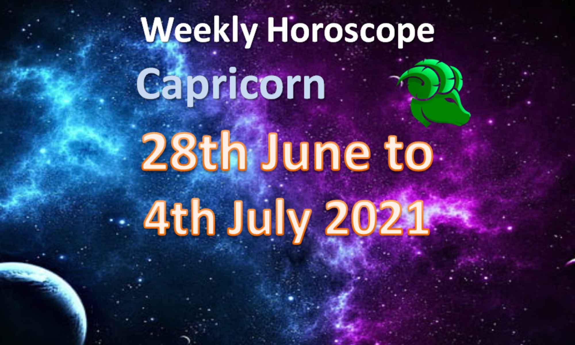 capricorn weekly horoscope for 28th june to 4th july 2021