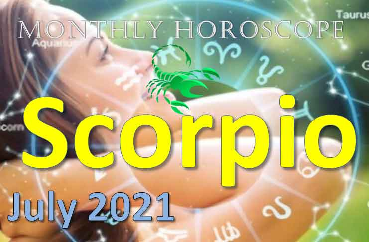 scoprio monthly horoscope for july 2021