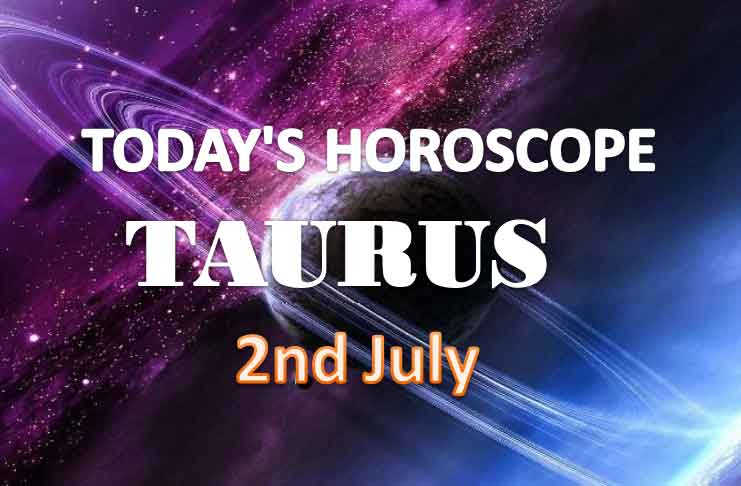 taurus daily horoscope for today friday july 2nd 2021