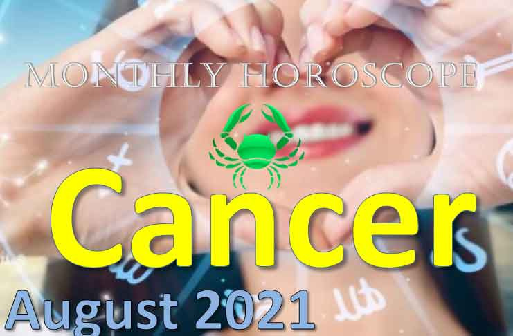 cancer monthly horoscope for august 2021
