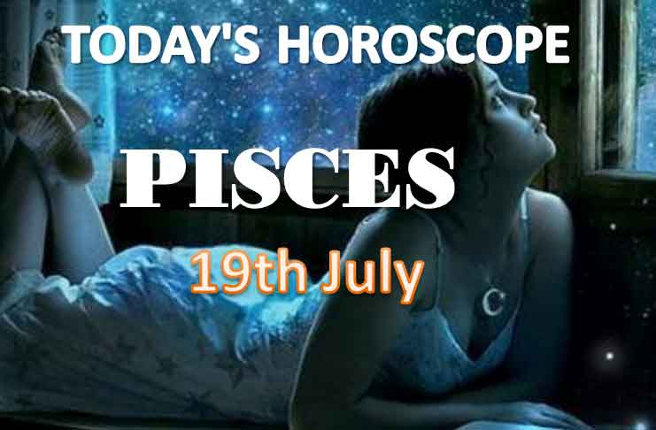 pisces daily horoscope for today monday july 19th 2021