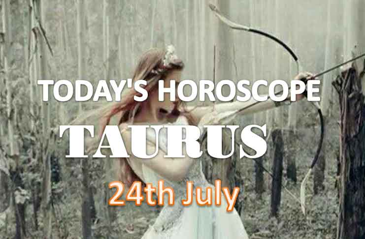 taurus daily horoscope for today saturday july 24th 2021