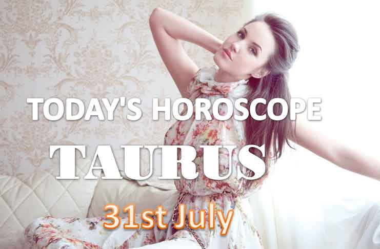 taurus daily horoscope for today saturday july 31st 2021