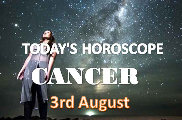 cancer daily horoscope for today tuesday august 3rd 2021