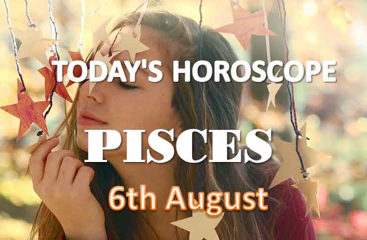 pisces daily horoscope for today friday august 6th 2021