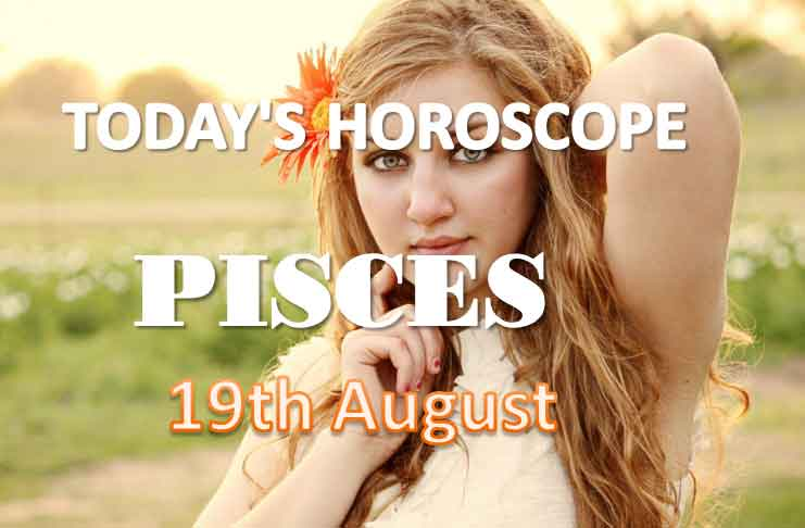pisces daily horoscope for today thursday august 19th 2021