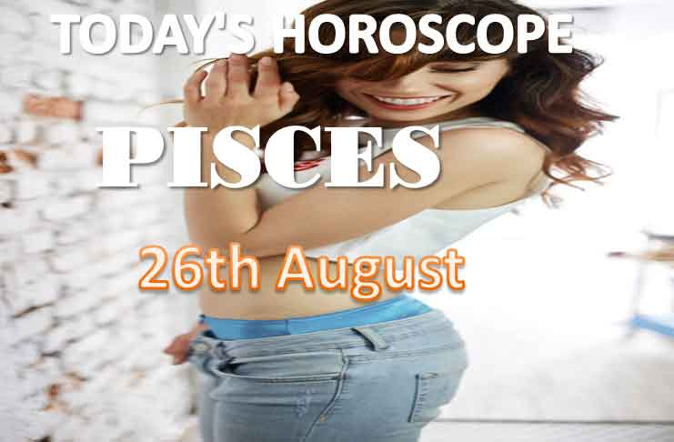 pisces daily horoscope for today thursday august 26th 2021