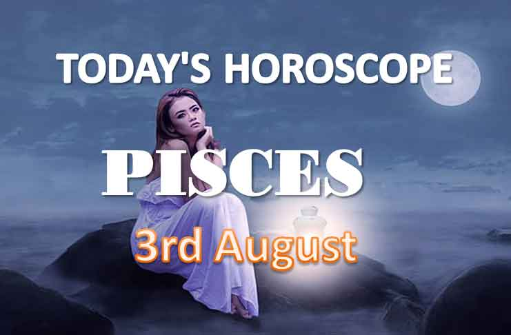 pisces daily horoscope for today wednesday august 4th 2021