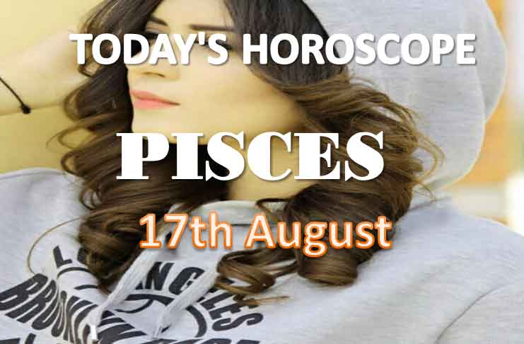 pisces daily horoscope for today tuesday august 17th 2021